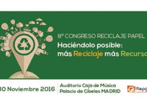 8º Congreso Reciclaje Papel: Haciéndolo posible: más Reciclaje, más Recursos
