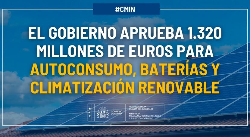 Gobierno aprueba 1.320 millones euros autoconsumo, baterías y climatización renovable